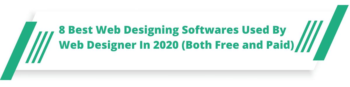 8 Best Web Designing Softwares Used By Web Designer In 2020