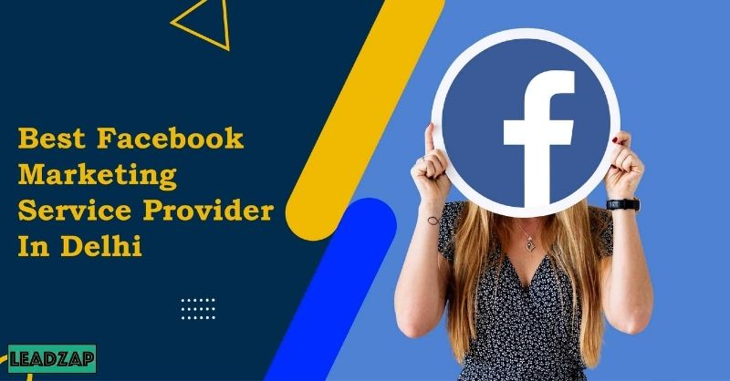 Best Facebook Marketing Service Provider In Delhi