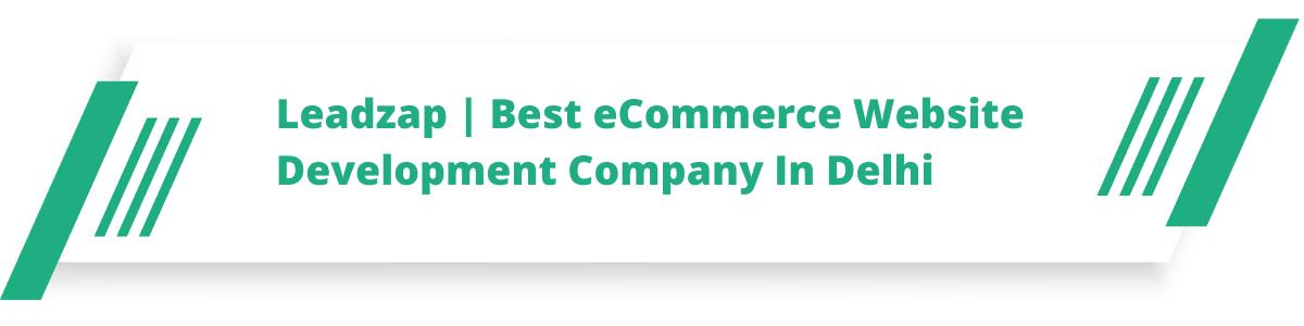 Leadzap | Best eCommerce Website Development Company In Delhi