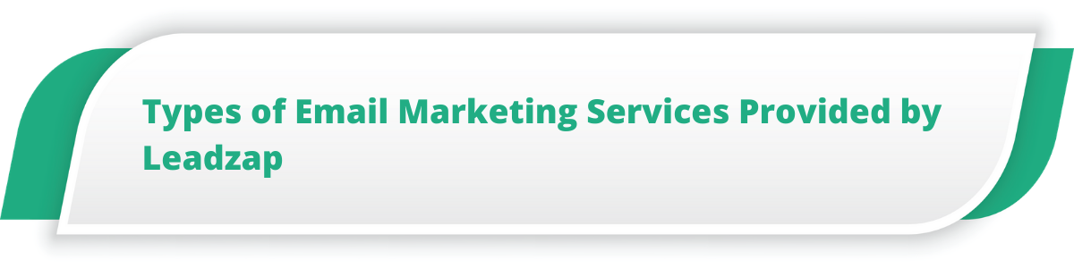 Types of Email Marketing Services Provided by Leadzap