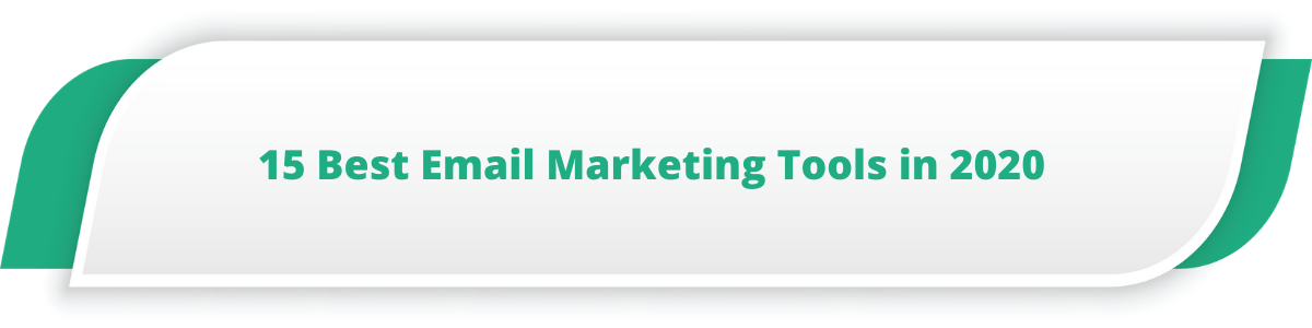 15 Best Email Marketing Tools in 2020