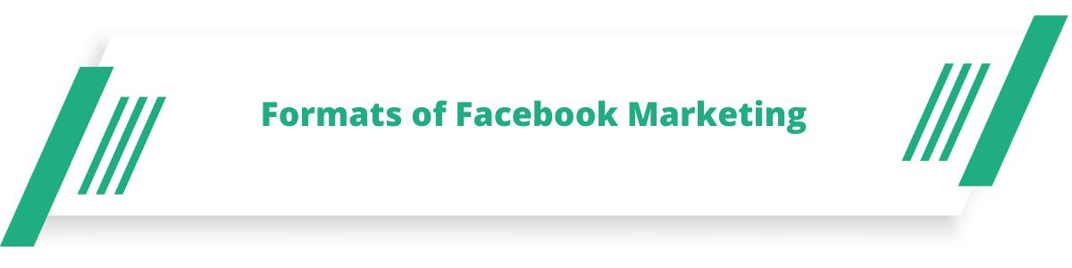 Formats of Facebook Marketing