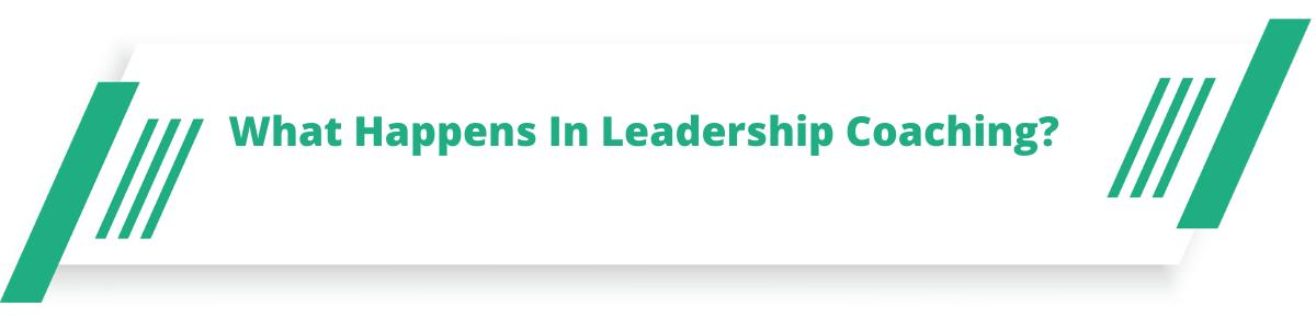 What Happens In Leadership Coaching?