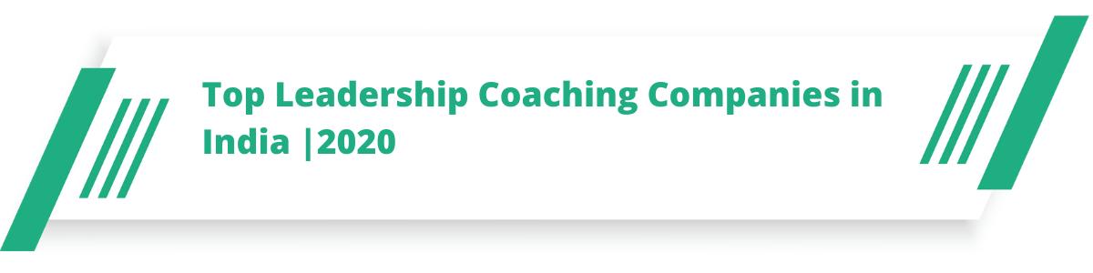 Top Leadership Coaching Companies in India |2020