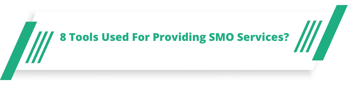 8 Tools Used For Providing SMO Services?