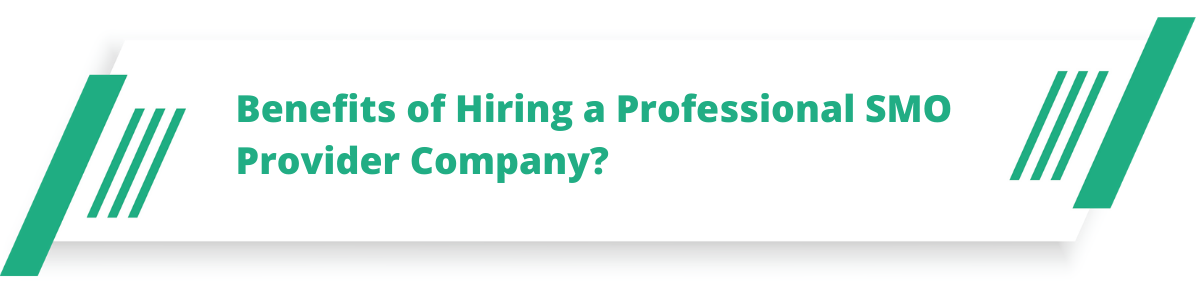 Benefits of Hiring a Professional SMO Provider Company?