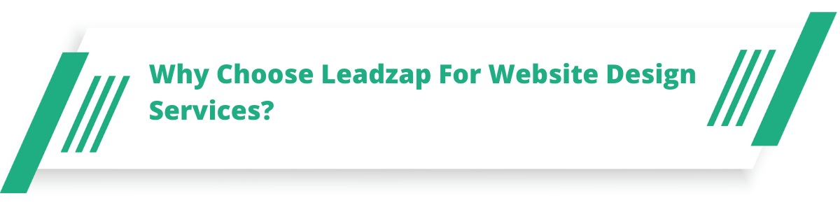 Why Choose Leadzap For Website Design Services?